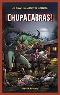 Chupacabras! (Jr. Graphic Monster Stories)