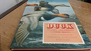 Duck Stamps and Prints: The Complete Federal and State Editions