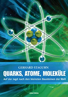 Quarks, Atome, Moleküle: Auf der Jagd nach den kleinsten Bausteinen der Welt