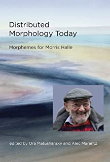 Distributed Morphology Today: Morphemes for Morris Halle (The MIT Press) (English Edition)