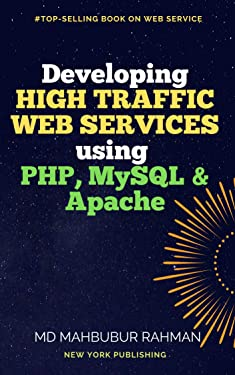 Developing High Traffic Web Services using PHP, MySQL and Apache