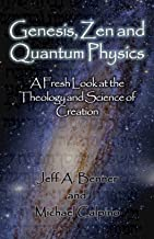 Genesis, Zen and Quantum Physics: A Fresh Look at the Theology and Science of Creation