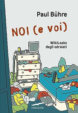 Noi (e voi): WikiLeaks degli sdraiati