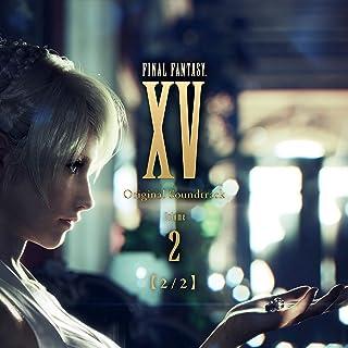 FINAL FANTASY XV Original Soundtrack Volume 2【2/2】