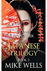 The Japanese Trilogy, Book 3: (Lust, Money & Murder #15) Kindle Edition