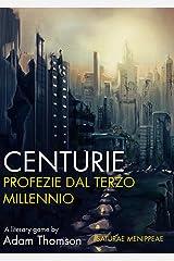 CENTURIE: Profezie dal Terzo Millennio (Saturae Menippeae) Formato Kindle