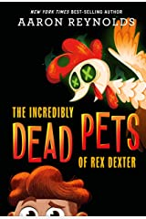 The Incredibly Dead Pets of Rex Dexter Kindle Edition