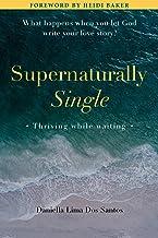 Supernaturally Single: Thriving while waiting