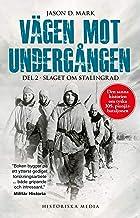 Vägen mot undergången. Del 2, Slaget om Stalingrad