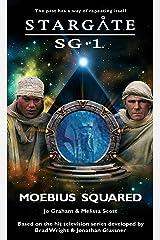 STARGATE SG-1: Moebius Squared Kindle Edition