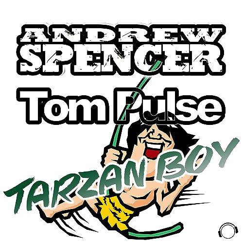 Andrew Spencer & Tom Pulse - Tarzan Boy