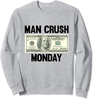 Man Crush Monday - MCM Money Sweatshirt