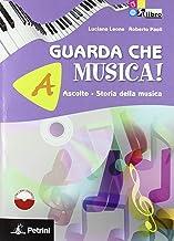 Scaricare Libri GUARDA CHE MUSICA A+B +CD +LD PDF
