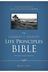 NKJV, The Charles F. Stanley Life Principles Bible: Holy Bible, New King James Version Kindle Edition