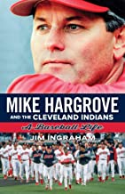 Mike Hargrove and the Cleveland Indians: A Baseball Life