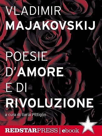 Majakovskij. Poesie d'amore e di rivoluzione (Tutte le strade)