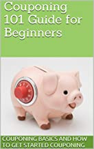 Couponing 101 Guide for Beginners: Couponing Basics and How to Get Started Couponing