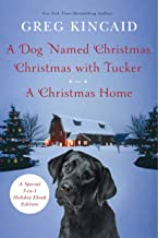 A Dog Named Christmas, Christmas with Tucker, and A Christmas Home: Special 3-in-1 Holiday Ebook Edition