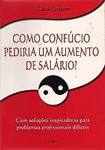 Como Confúcio pediria um aumento de salário? de Carol Orsborn pela Cultrix (2000)