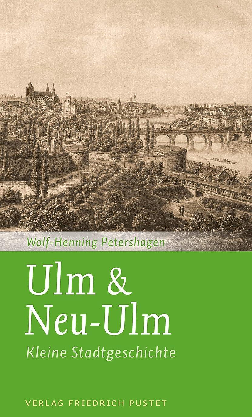 水曜日節約する遺体安置所Ulm & Neu-Ulm: Kleine Stadtgeschichte (Kleine Stadtgeschichten) (German Edition)