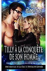 Tilly à la conquête de son homme: Une nouvelle de la série Le Portail de Cosmos Format Kindle