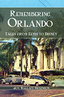 Remembering Orlando: Tales from Elvis to Disney