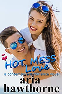 Hot Mess Love - A Contemporary Romance Novel