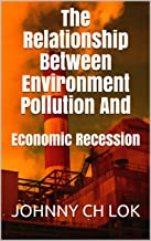 The Relationship Between Environment Pollution And: Economic Recession