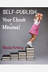 Self-Publish Your E-Book in Minutes! Kindle Edition