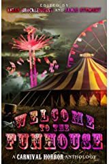 Welcome to the Funhouse: A Horror Anthology Kindle Edition
