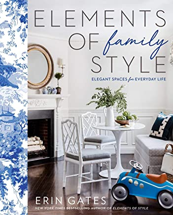 Elements of Family Style: Elegant Spaces for Everyday Life
