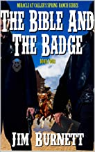 The Bible and the Badge: The Lawman And The Outlaw: Brothers In Arms: A United States Lawman Western Novel