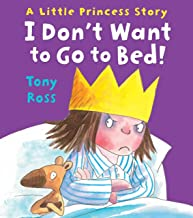 I Don't Want to Go to Bed! (Little Princess eBooks Book 8)