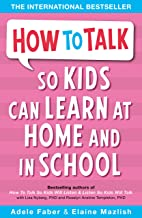 How to Talk So Kids Can Learn : At Home and in School