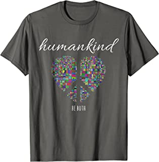 Humankind Be Both T Shirt Equality & Kindness Matters
