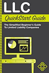 LLC QuickStart Guide: The Simplified Beginner's Guide to Limited Liability Companies (QuickStart Guides™ - Business) Kindle Edition