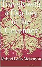 Travels with a Donkey in the Cevennes (English Edition)
