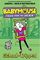 School-Tripped (Babymouse Tales from the Locker Book 3) Kindle Edition