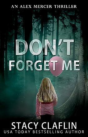 Don't Forget Me (An Alex Mercer Thriller Book 5)