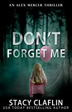Don't Forget Me (An Alex Mercer Thriller Book 5)