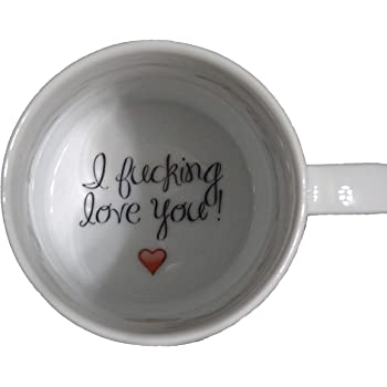 I fucking love you Coffee Mug 003, Girlfriend mug, Boyfriend, Father, Grandmother, Bottom mug, hidden message, secret message, Funny, Cool, Coffe cup