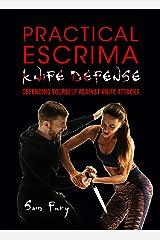Practical Escrima Knife Defense: Filipino Martial Arts Knife Defense Training (Self-Defense) Kindle Edition