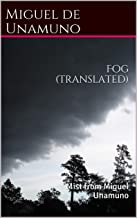 Fog (Translated): Mist from Miguel Unamuno
