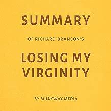 Summary of Richard Branson's Losing My Virginity by Milkyway Media