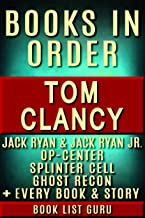 Tom Clancy Books in Order: Jack Ryan series, Jack Ryan Jr series, John Clark, Op-Center, Splinter Cell, Ghost Recon, Net Force, EndWar, Power Plays, short ... novels & nonfiction. (Book Order 9)