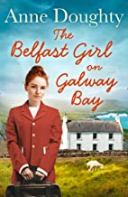The Belfast Girl on Galway Bay: An uplifting new Irish saga for fans of Dilly Court and Katie Flynn
