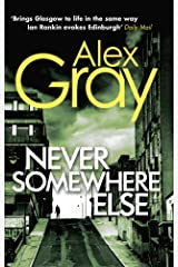 Never Somewhere Else: Book 1 in the Sunday Times bestselling detective series (DCI Lorimer) Kindle Edition