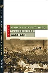 Bem-vindo ao deserto do Real!: Cinco ensaios sobre o 11 de Setembro e datas relacionadas (Coleção Estado de Sítio) eBook Kindle
