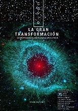 COVID LA GRAN TRANSFORMACIÓN: Despertando a una nueva consciencia (Once Autores) (Spanish Edition)