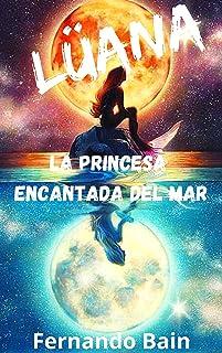 Lüana: La princesa encantada del mar (Spanish Edition)